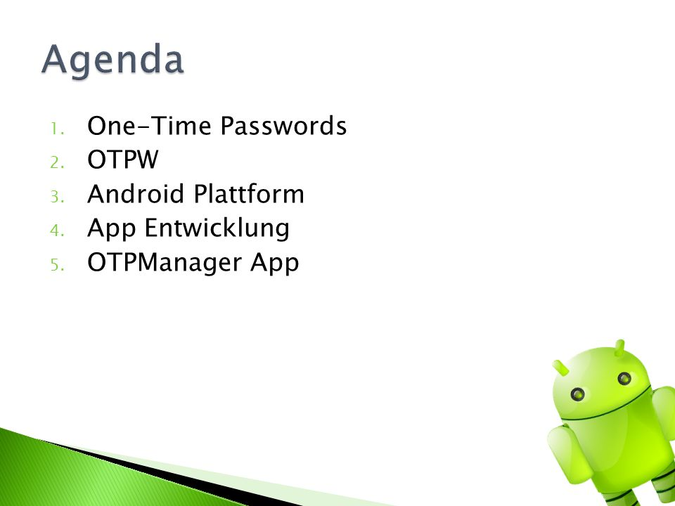 Agenda One-Time Passwords OTPW Android Plattform App Entwicklung