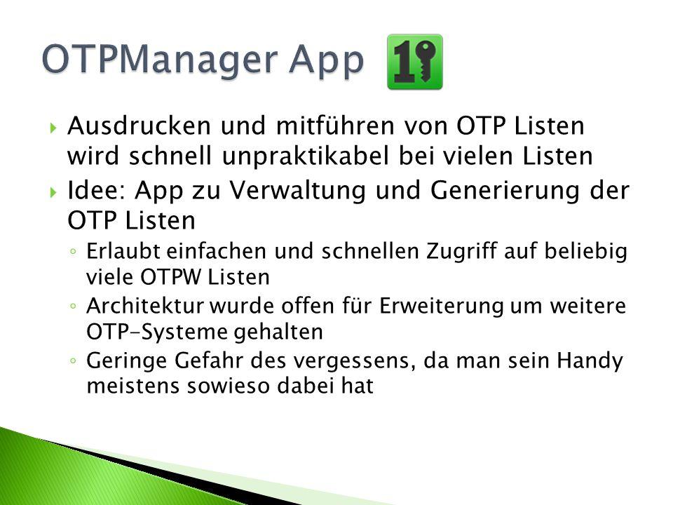 OTPManager App Ausdrucken und mitführen von OTP Listen wird schnell unpraktikabel bei vielen Listen.