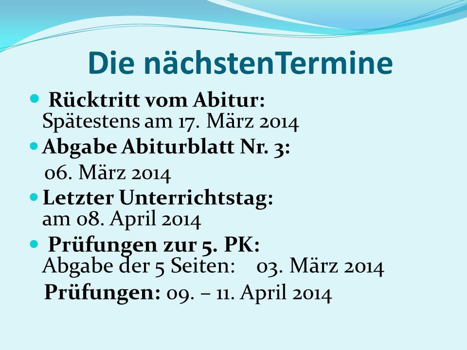Die nächstenTermine Rücktritt vom Abitur: Spätestens am 17. März 2014