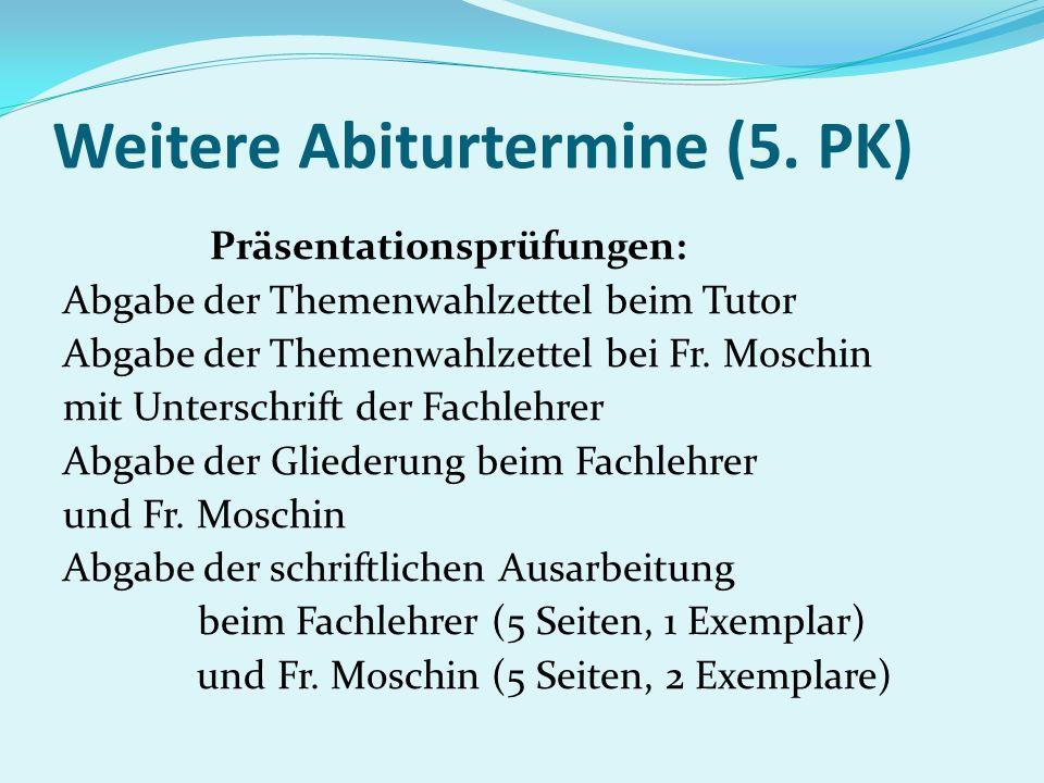 Weitere Abiturtermine (5. PK)