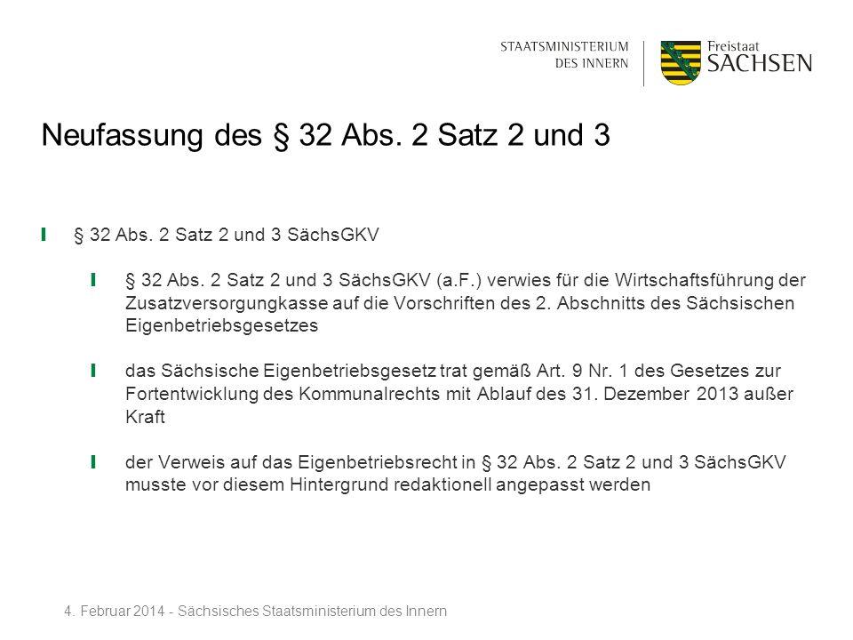Neufassung des § 32 Abs. 2 Satz 2 und 3
