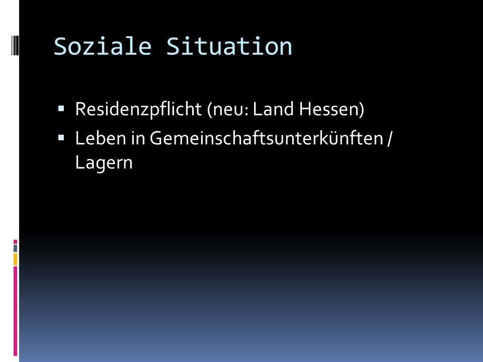 Soziale Situation Residenzpflicht (neu: Land Hessen)