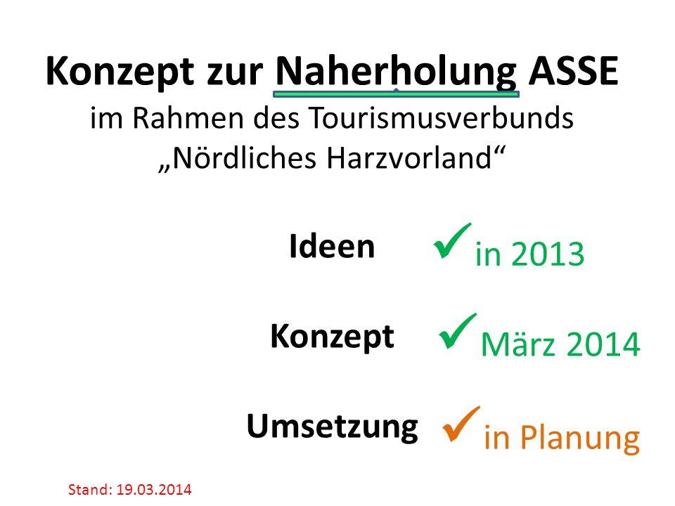 """Konzept zur Naherholung ASSE im Rahmen des Tourismusverbunds """"Nördliches Harzvorland Ideen Konzept Umsetzung"""
