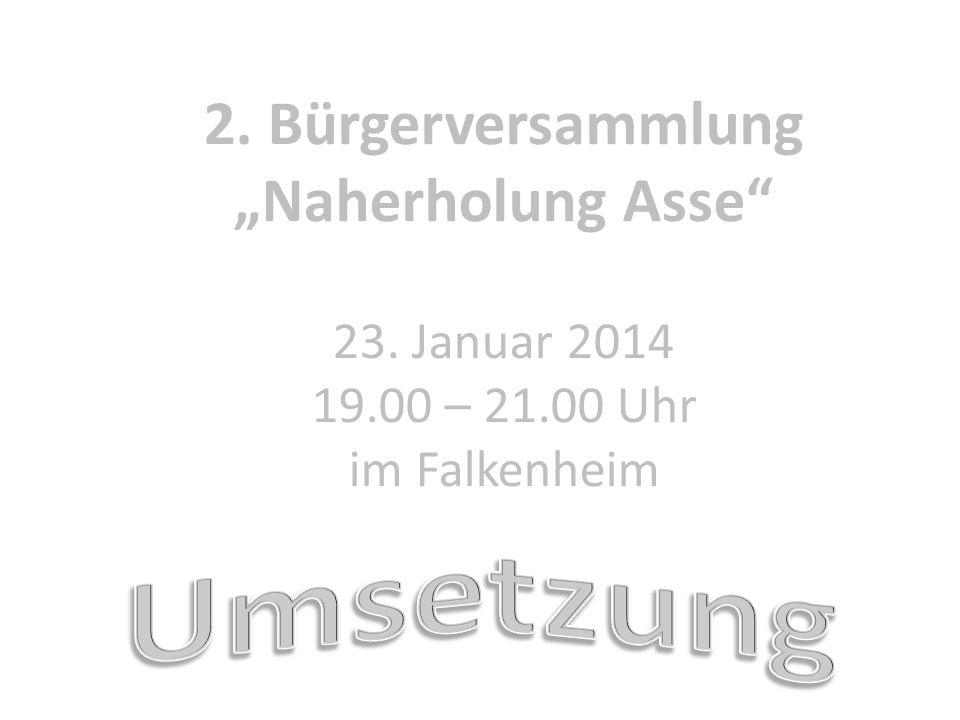 "2. Bürgerversammlung ""Naherholung Asse 23. Januar 2014 19. 00 – 21"