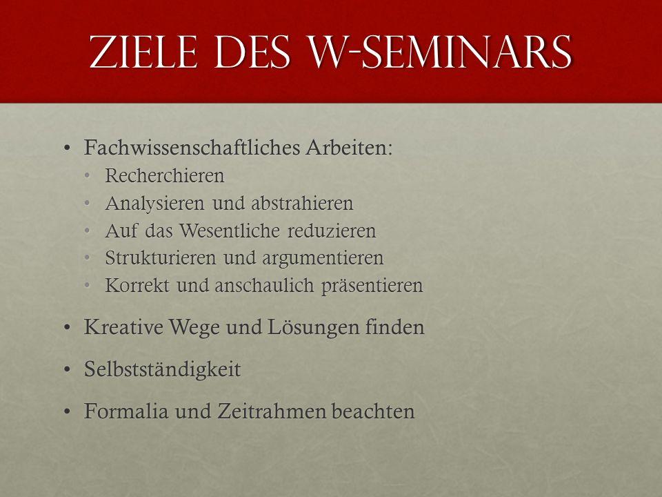 Ziele des W-Seminars Fachwissenschaftliches Arbeiten: