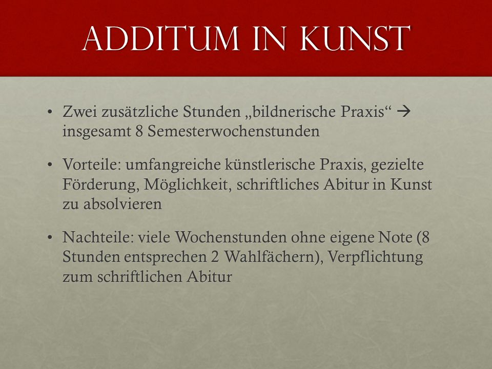 """Additum in kunst Zwei zusätzliche Stunden """"bildnerische Praxis  insgesamt 8 Semesterwochenstunden."""