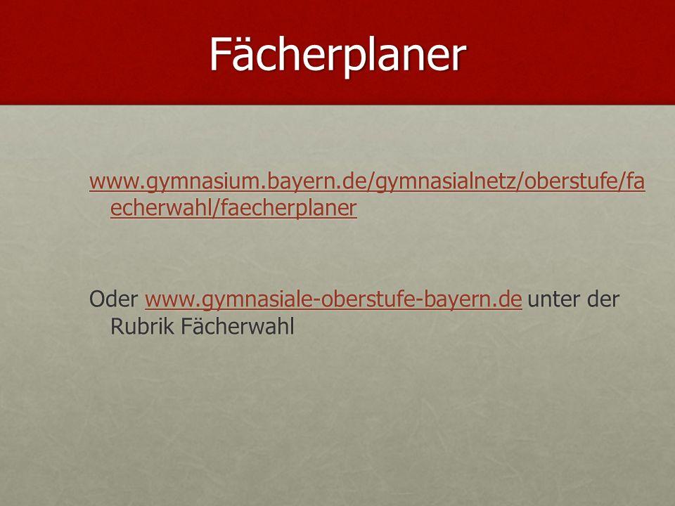 Fächerplaner www.gymnasium.bayern.de/gymnasialnetz/oberstufe/fa echerwahl/faecherplaner.