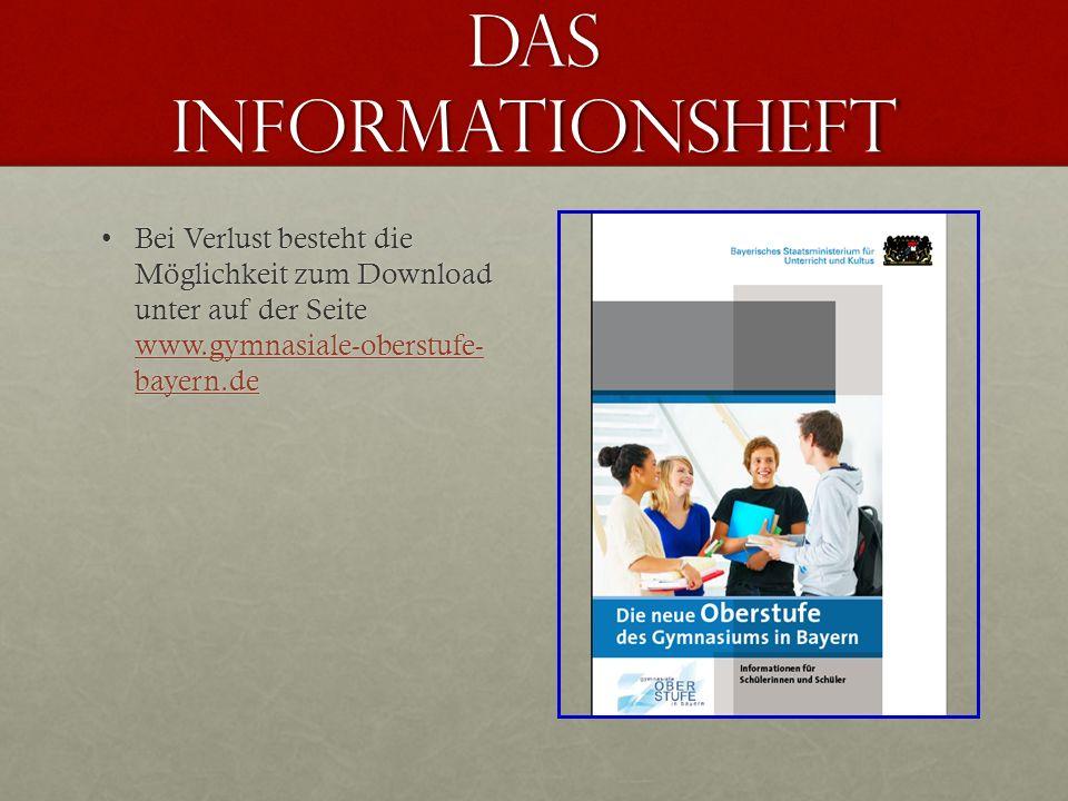 Das informationsheft Bei Verlust besteht die Möglichkeit zum Download unter auf der Seite www.gymnasiale-oberstufe- bayern.de.