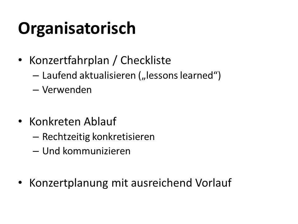 Organisatorisch Konzertfahrplan / Checkliste Konkreten Ablauf
