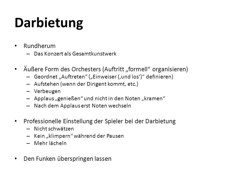 """Darbietung Rundherum. Das Konzert als Gesamtkunstwerk. Äußere Form des Orchesters (Auftritt """"formell organisieren)"""