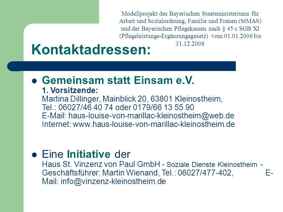 Modellprojekt des Bayerischen Staatsministeriums für Arbeit und Sozialordnung, Familie und Frauen (StMAS) und der Bayerischen Pflegekassen nach § 45 c SGB XI (Pflegeleistungs-Ergänzungsgesetz) vom 01.01.2006 bis 31.12.2008