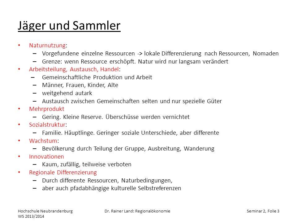 Jäger und Sammler Naturnutzung: