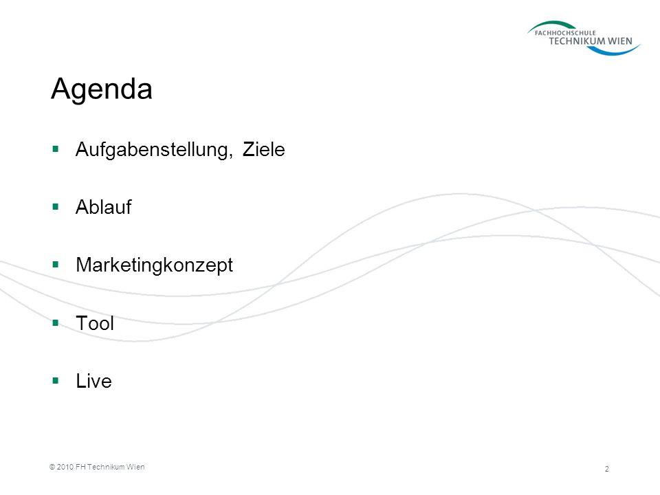 Agenda Aufgabenstellung, Ziele Ablauf Marketingkonzept Tool Live