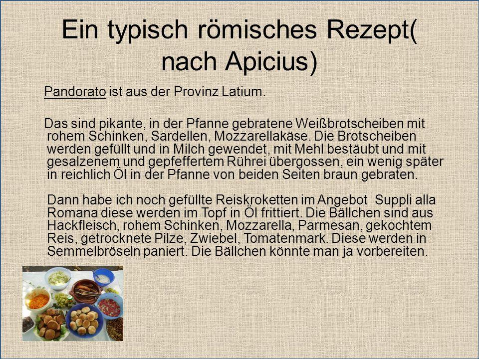 Ein typisch römisches Rezept( nach Apicius)