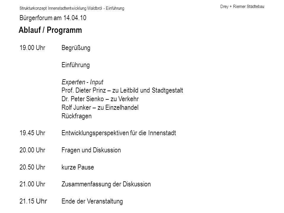 Ablauf / Programm Bürgerforum am 14.04.10 19.00 Uhr Begrüßung