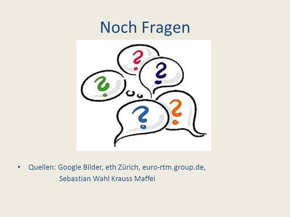 Noch Fragen Quellen: Google Bilder, eth Zürich, euro-rtm.group.de,
