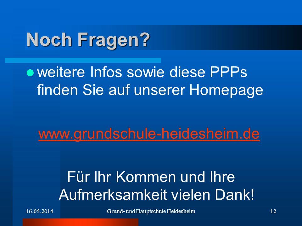 Noch Fragen weitere Infos sowie diese PPPs finden Sie auf unserer Homepage. www.grundschule-heidesheim.de.