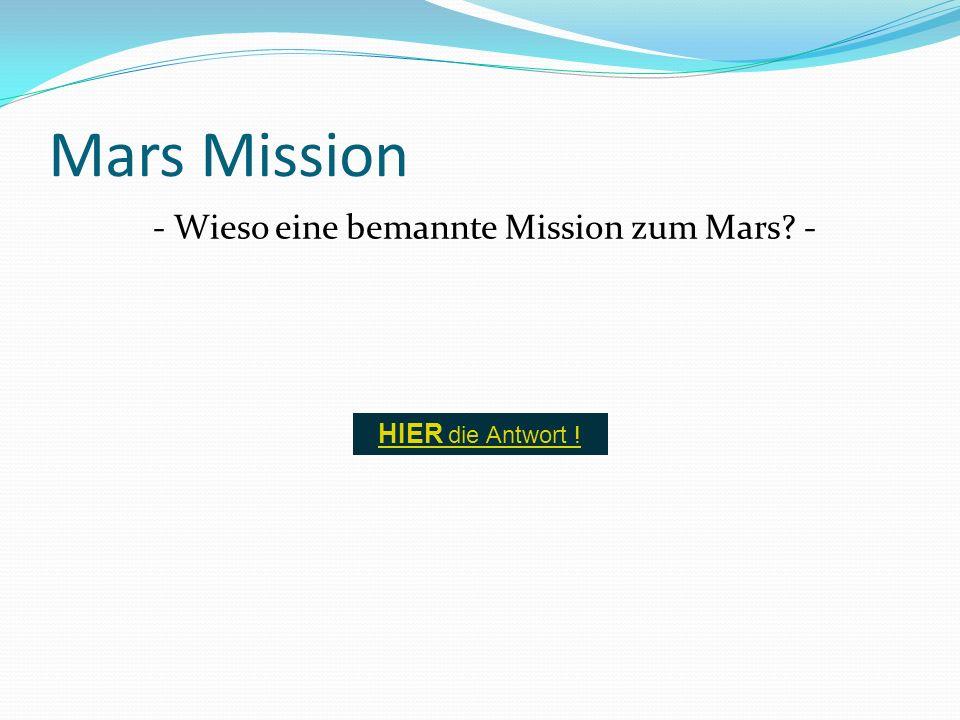 - Wieso eine bemannte Mission zum Mars -
