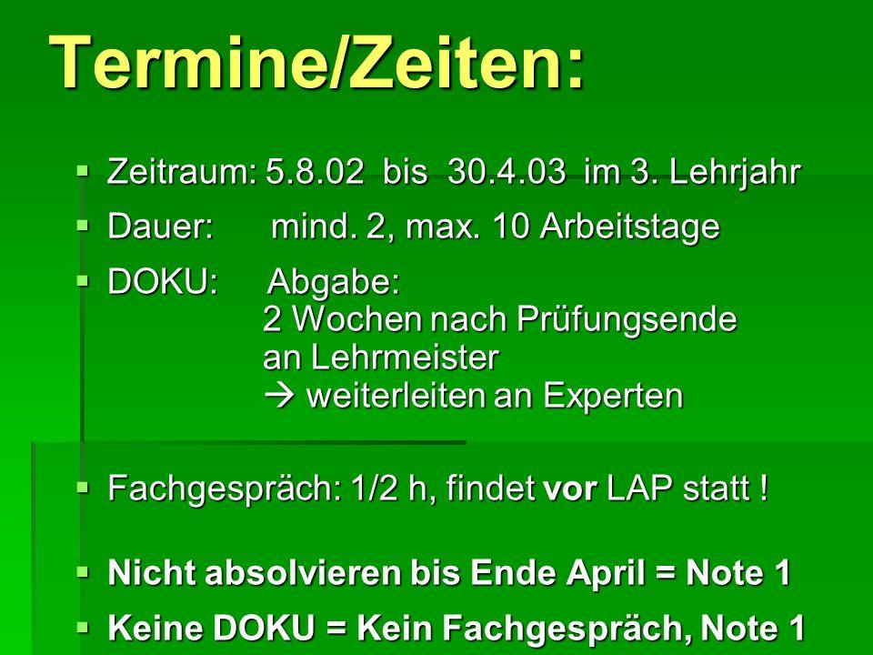 Termine/Zeiten: Zeitraum: 5.8.02 bis 30.4.03 im 3. Lehrjahr