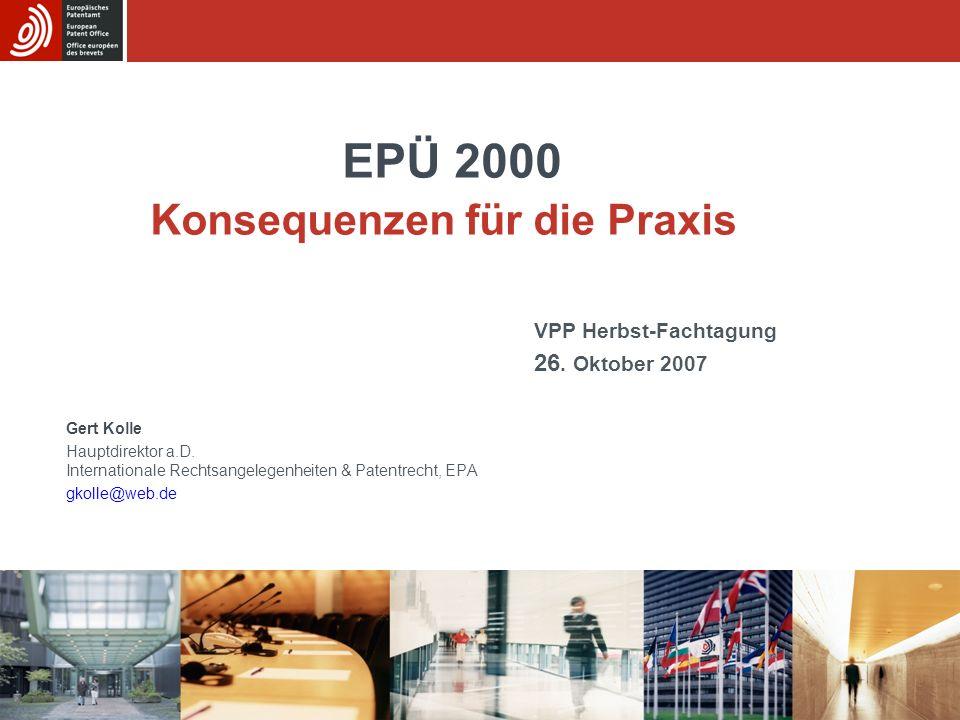 EPÜ 2000. Konsequenzen für die Praxis. VPP Herbst-Fachtagung. 26