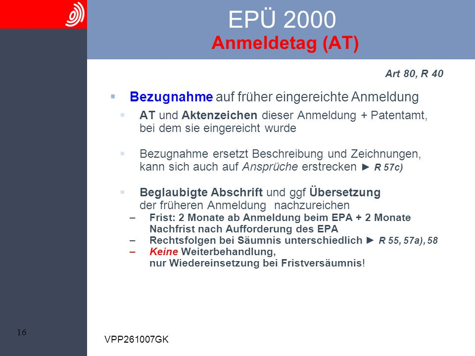 EPÜ 2000 Anmeldetag (AT) Art 80, R 40