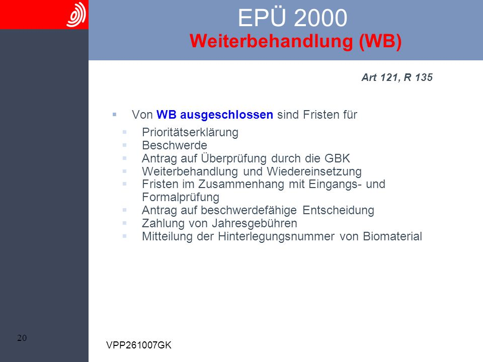 EPÜ 2000 Weiterbehandlung (WB)