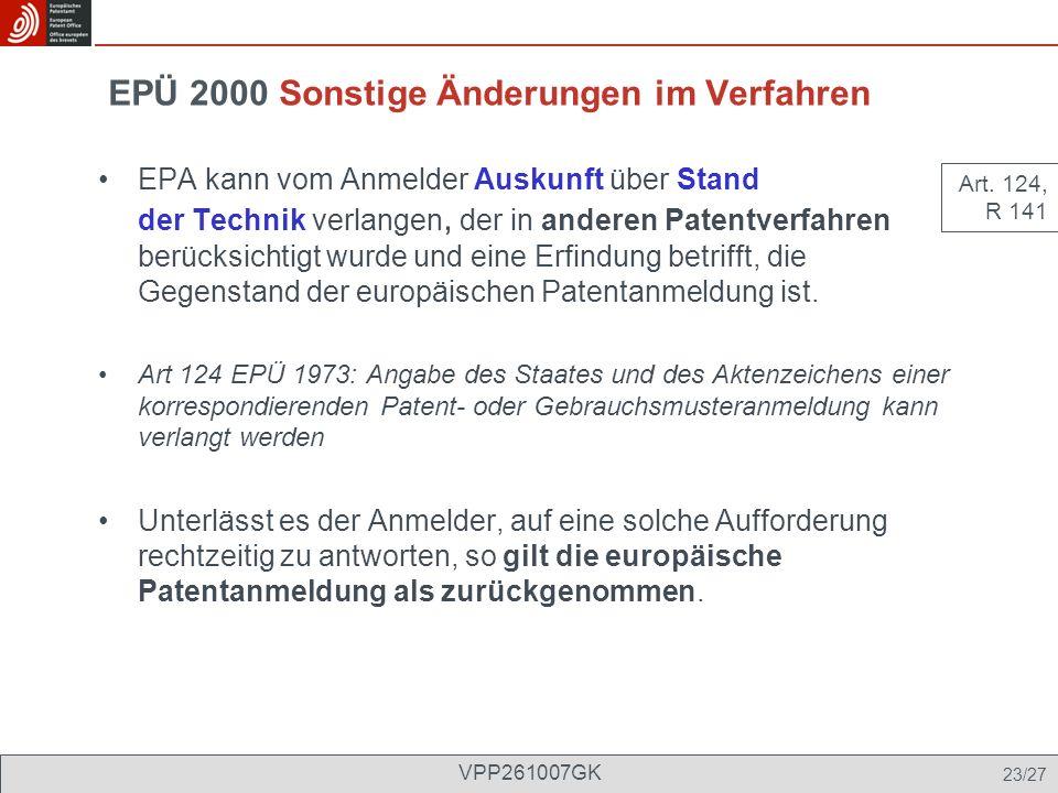 EPÜ 2000 Sonstige Änderungen im Verfahren