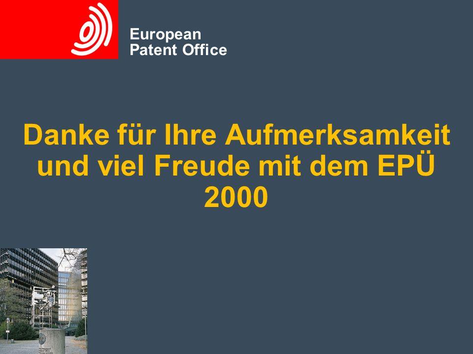 Danke für Ihre Aufmerksamkeit und viel Freude mit dem EPÜ 2000