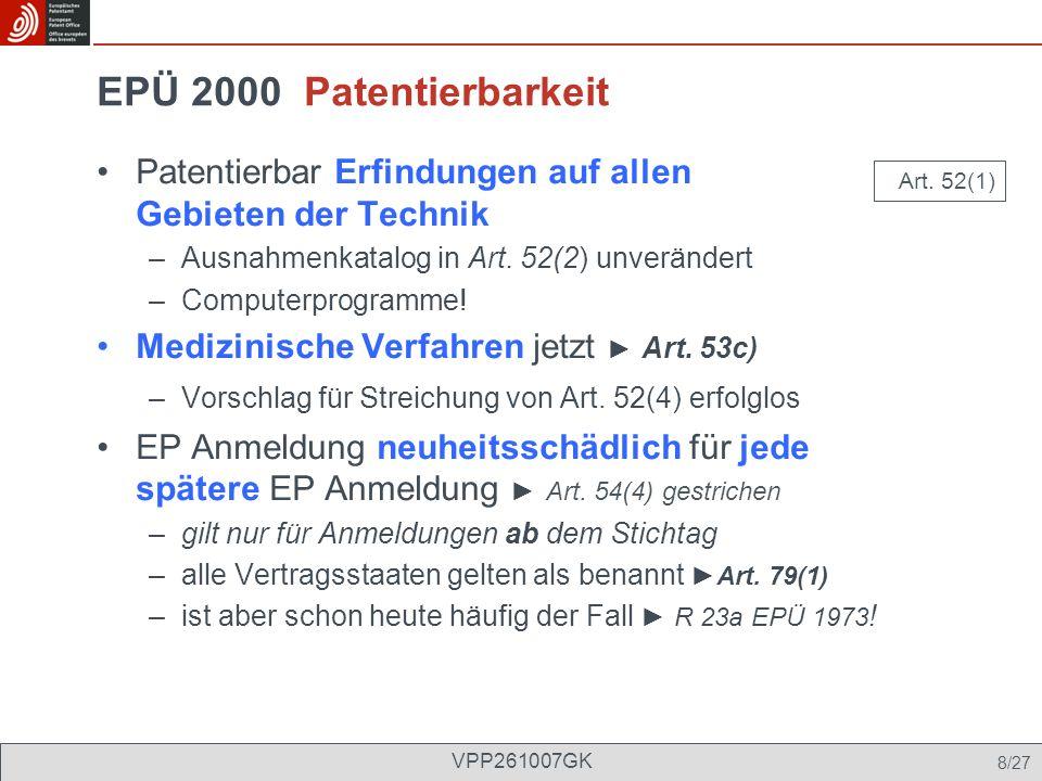 EPÜ 2000 Patentierbarkeit Patentierbar Erfindungen auf allen Gebieten der Technik.