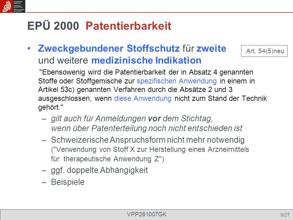 EPÜ 2000 Patentierbarkeit Zweckgebundener Stoffschutz für zweite und weitere medizinische Indikation.