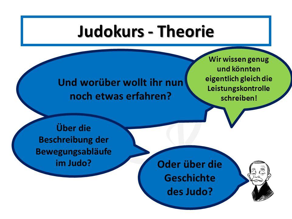 Judokurs - Theorie Und worüber wollt ihr nun noch etwas erfahren
