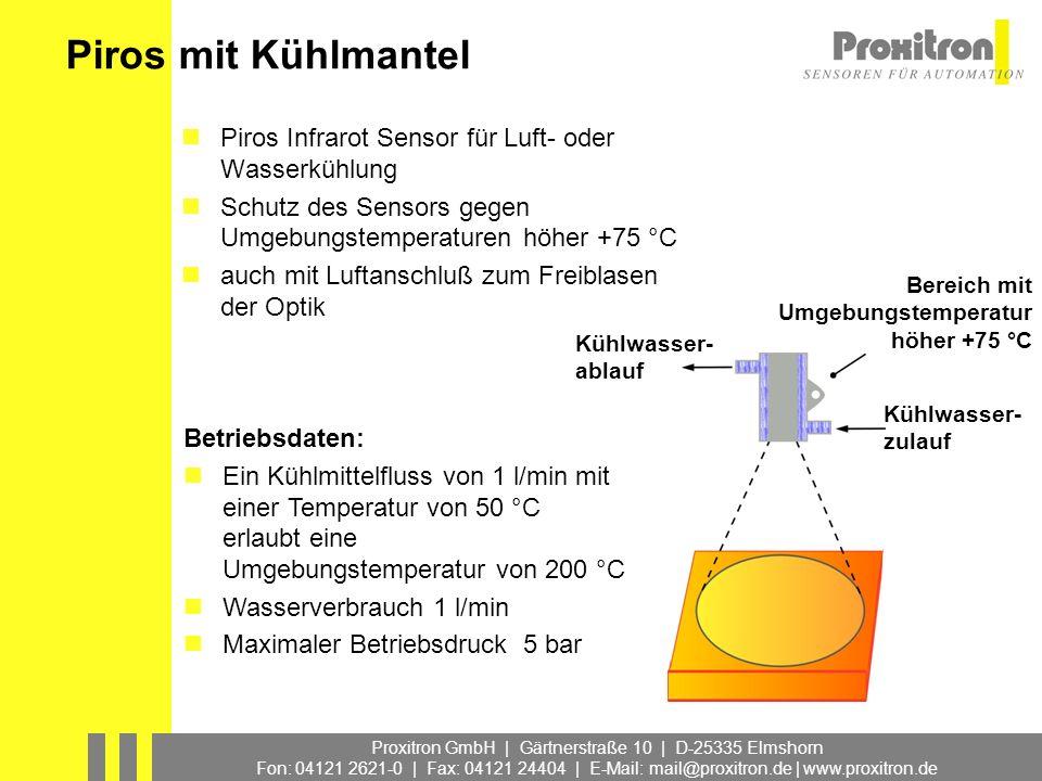 Piros mit Kühlmantel Piros Infrarot Sensor für Luft- oder Wasserkühlung. Schutz des Sensors gegen Umgebungstemperaturen höher +75 °C.