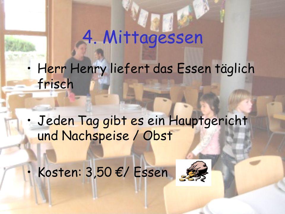 4. Mittagessen Herr Henry liefert das Essen täglich frisch