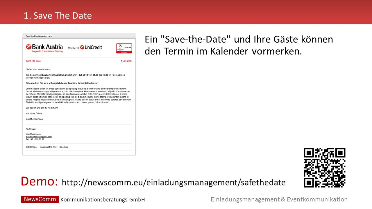 1. Save The Date Ein Save-the-Date und Ihre Gäste können den Termin im Kalender vormerken. http://newscomm.eu/einladungsmanagement/safethedate.
