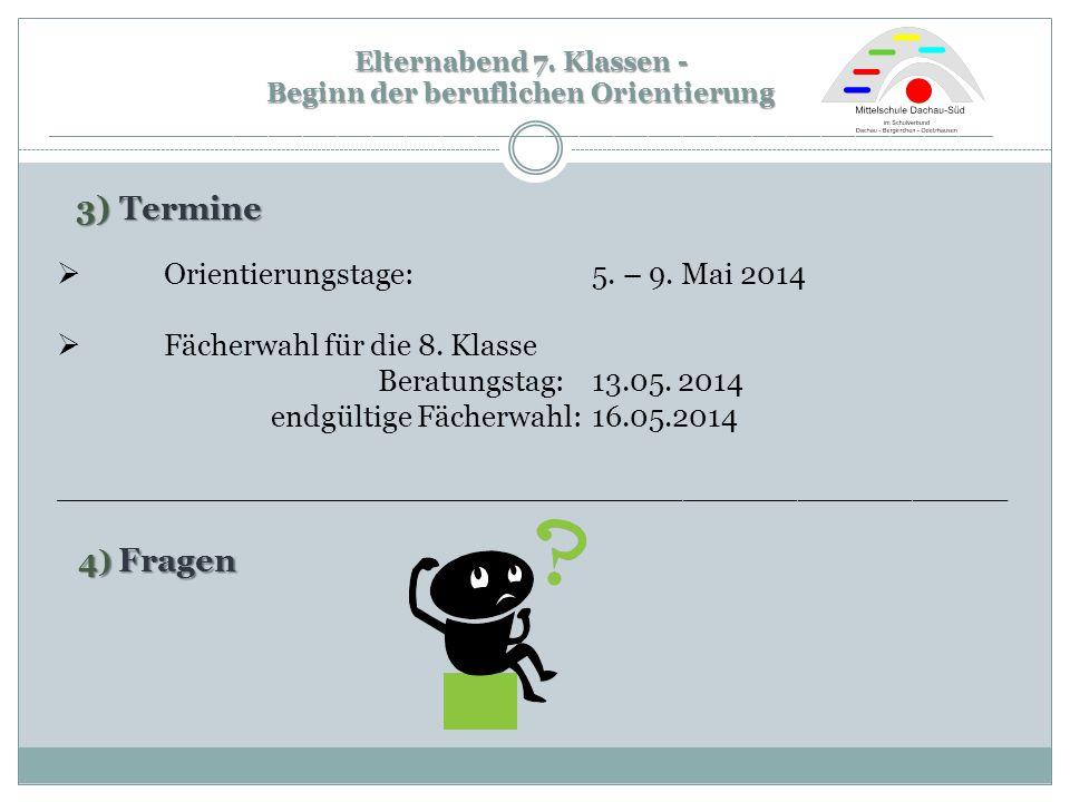 3) Termine Orientierungstage: 5. – 9. Mai 2014