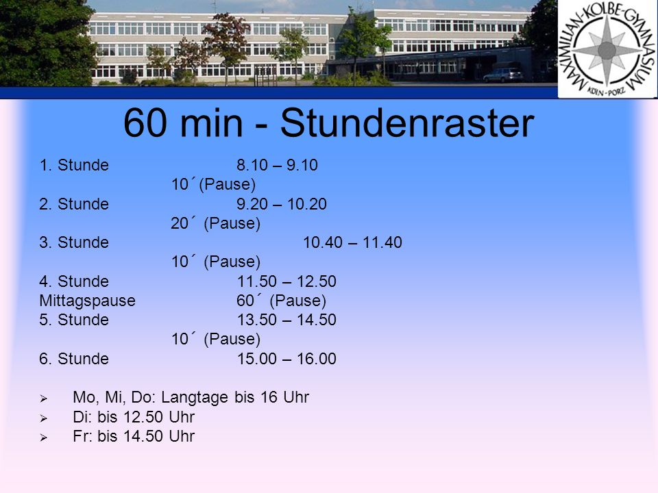 60 min - Stundenraster 1. Stunde 8.10 – 9.10 10´(Pause)
