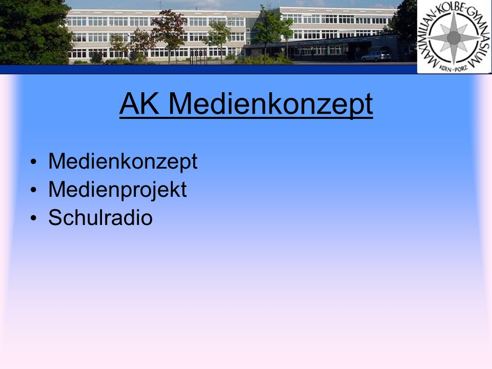 AK Medienkonzept Medienkonzept Medienprojekt Schulradio