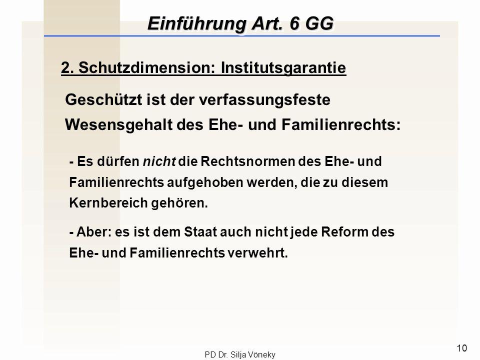 Einführung Art. 6 GG 2. Schutzdimension: Institutsgarantie