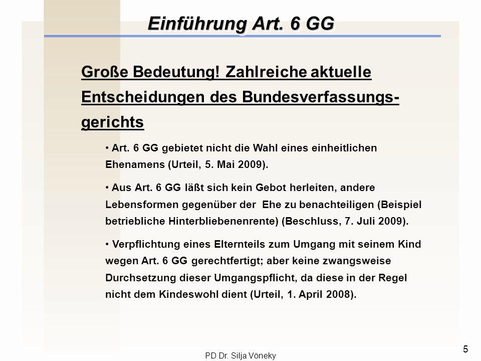 Einführung Art. 6 GG Große Bedeutung! Zahlreiche aktuelle Entscheidungen des Bundesverfassungs-gerichts.