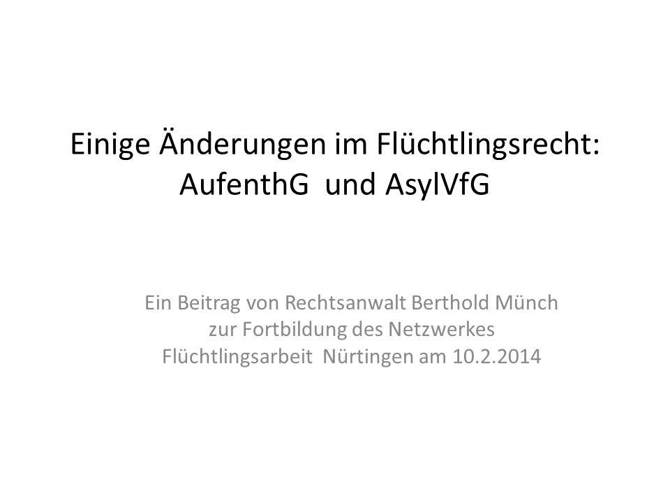 Einige Änderungen im Flüchtlingsrecht: AufenthG und AsylVfG