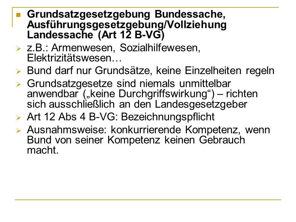 Grundsatzgesetzgebung Bundessache, Ausführungsgesetzgebung/Vollziehung Landessache (Art 12 B-VG)