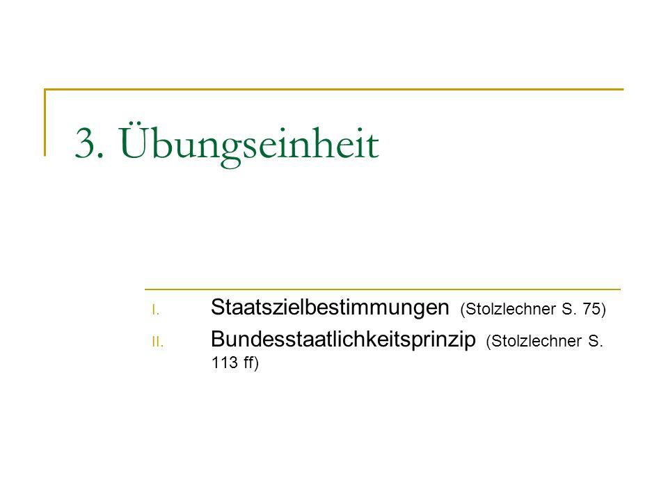 3. Übungseinheit Staatszielbestimmungen (Stolzlechner S. 75)