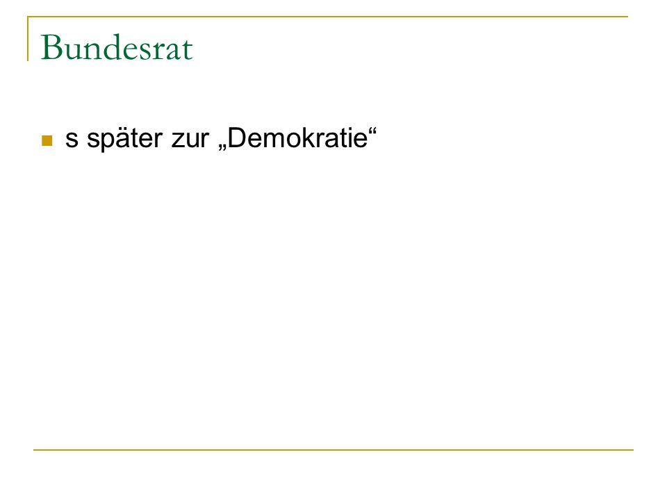 """Bundesrat s später zur """"Demokratie"""