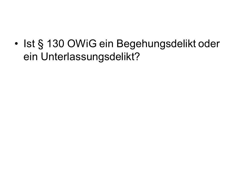 Ist § 130 OWiG ein Begehungsdelikt oder ein Unterlassungsdelikt