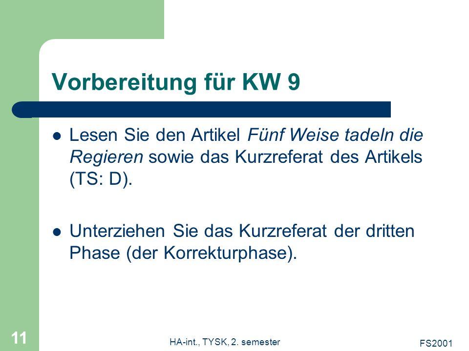Vorbereitung für KW 9 Lesen Sie den Artikel Fünf Weise tadeln die Regieren sowie das Kurzreferat des Artikels (TS: D).