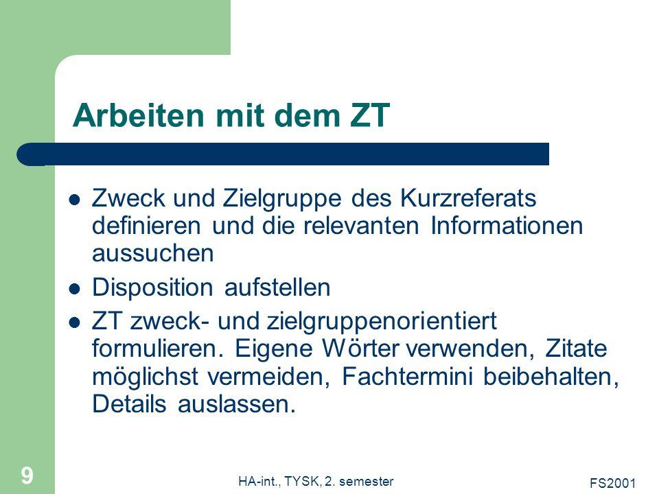 Arbeiten mit dem ZT Zweck und Zielgruppe des Kurzreferats definieren und die relevanten Informationen aussuchen.