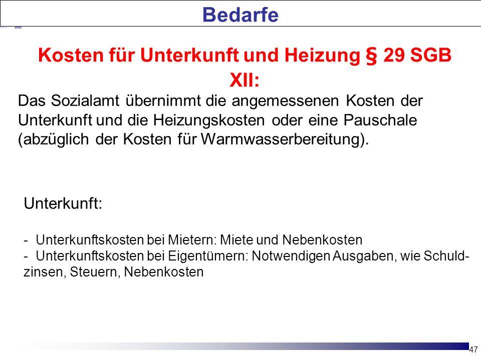 Kosten für Unterkunft und Heizung § 29 SGB XII: