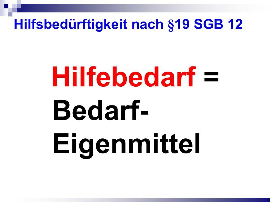 Hilfsbedürftigkeit nach §19 SGB 12