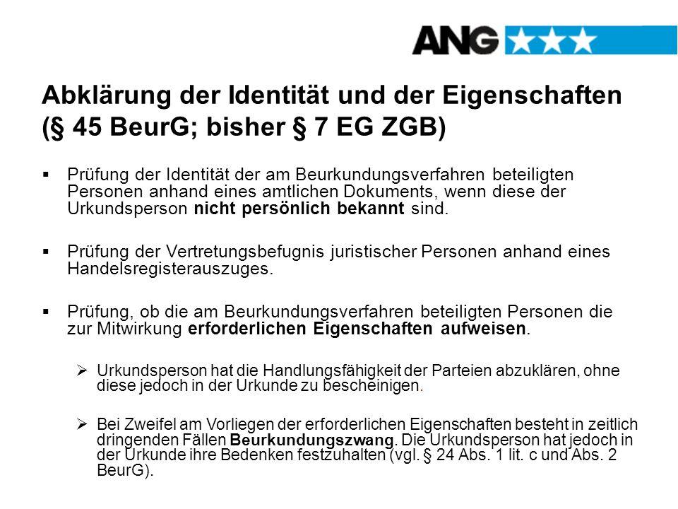 Abklärung der Identität und der Eigenschaften (§ 45 BeurG; bisher § 7 EG ZGB)
