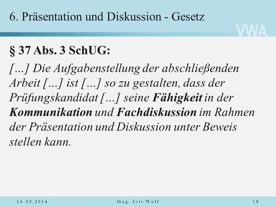 6. Präsentation und Diskussion - Gesetz
